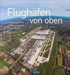 Flughäfen von oben - Fecker, Andreas