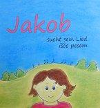 Jakob sucht sein Lied / Jakob isce pesem, m. Audio-CD