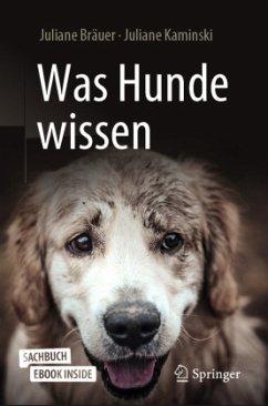 Was Hunde wissen - Bräuer, Juliane;Kaminski, Juliane
