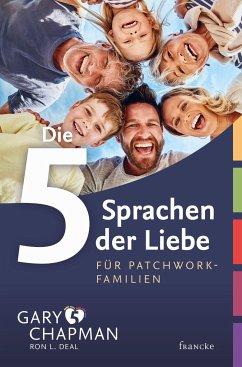 Die 5 Sprachen der Liebe für Patchwork-Familien - Chapman, Gary