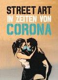 Street Art in Zeiten von Corona