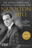 Napoleon Hill - Die offizielle und authorisierte Biografie (eBook, ePUB)