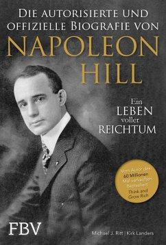 Napoleon Hill - Die offizielle und authorisierte Biografie (eBook, ePUB) - Ritt, Michael J.; Landers, Kirk