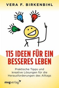 115 Ideen fur ein besseres Leben