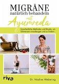 Migräne natürlich behandeln mit Ayurveda (eBook, PDF)