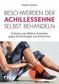 Beschwerden der Achillessehne selbst behandeln (eBook, ePUB)