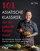 101 asiatische Klassiker, die du gekocht haben musst (eBook, ePUB)