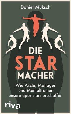 Die Starmacher (eBook, ePUB) - Müksch, Daniel