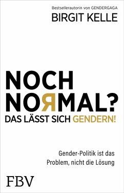 Noch Normal? Das lässt sich gendern! (eBook, ePUB) - Kelle, Birgit