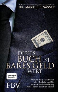 Dieses Buch ist bares Geld wert (eBook, PDF) - Elsässer, Markus