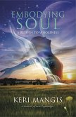 Embodying Soul: A Return to Wholeness (eBook, ePUB)