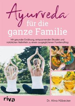 Ayurveda für die ganze Familie (eBook, PDF) - Hübecker, Alina