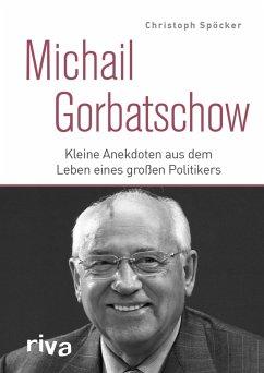 Michail Gorbatschow (eBook, PDF) - Spöcker, Christoph