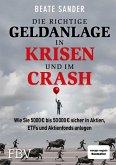 Die richtige Geldanlage in Krisen und im Crash (eBook, ePUB)