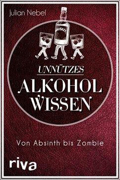 Unnützes Alkoholwissen (eBook, ePUB) - Nebel, Julian