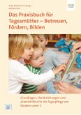 Das Praxisbuch für Tagesmütter - Betreuen, Fördern, Bilden (eBook, PDF)