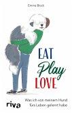 Eat. Play. Love. (eBook, ePUB)