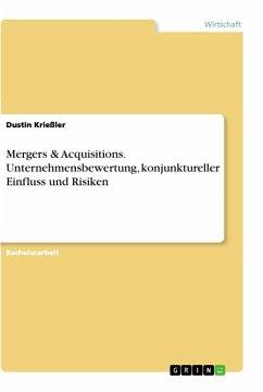 Mergers & Acquisitions. Unternehmensbewertung, konjunktureller Einfluss und Risiken