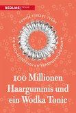 100 Millionen Haargummis - und ein Wodka Tonic (eBook, ePUB)