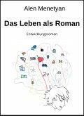 Das Leben als Roman (eBook, ePUB)