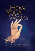 How Yoga Works (eBook, ePUB)