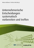 Unternehmerische Entscheidungen systematisch vorbereiten und treffen (eBook, PDF)