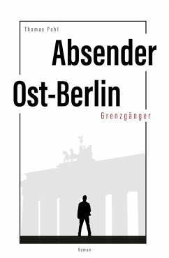 Absender Ost-Berlin (eBook, ePUB) - Pohl, Thomas
