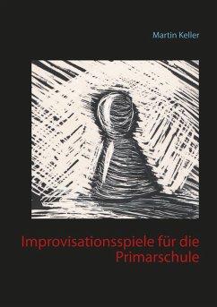 Improvisationsspiele für die Primarschule (eBook, ePUB)