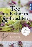 Tee aus Kräutern und Früchten (eBook, ePUB)