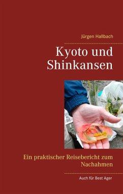 Kyoto und Shinkansen (eBook, ePUB) - Hallbach, Jürgen