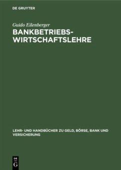 Bankbetriebswirtschaftslehre - Eilenberger, Guido
