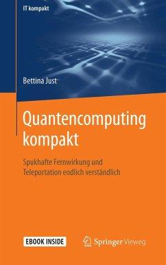 Quantencomputing kompakt - Just, Bettina
