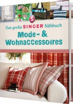 Das große Singer Nähbuch Mode-& Wohnaccessoires - Heller, Eva-Maria