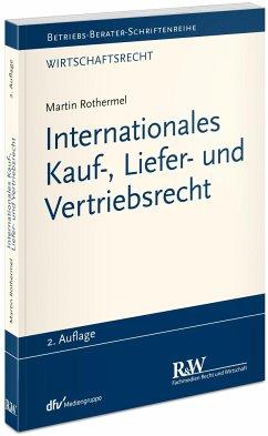 Internationales Kauf-, Liefer- und Vertriebsrecht - Rothermel, Martin