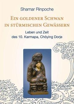 Ein goldener Schwan in stürmischen Gewässern - Shamar Rinpoche, Kunzig