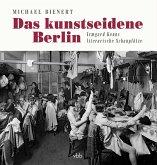 Das kunstseidene Berlin