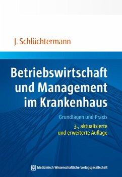Betriebswirtschaft und Management im Krankenhaus (eBook, ePUB) - Schlüchtermann, Jörg