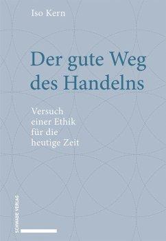 Der gute Weg des Handelns (eBook, PDF) - Kern, Iso