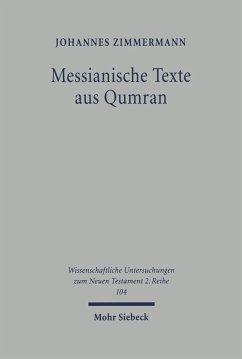 Messianische Texte aus Qumran (eBook, PDF) - Zimmermann, Johannes