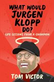 What Would Jurgen Klopp Do? (eBook, ePUB)