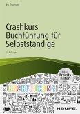 Crashkurs Buchführung für Selbstständige - inkl. Arbeitshilfen online (eBook, PDF)