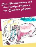 Die Abenteuermaus und das traurige Mammut (eBook, ePUB)