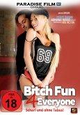 Bitch Fun 4 Everyone - Scharf und ohne Tabus