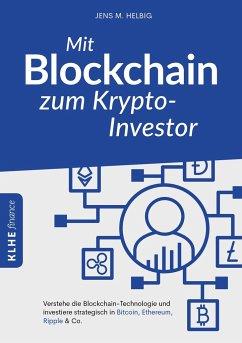Mit Blockchain zum Krypto-Investor - Helbig, Jens M.