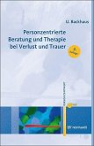 Personzentrierte Beratung und Therapie bei Verlust und Trauer