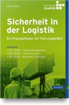 Sicherheit in der Logistik - Arens, Uwe