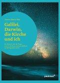 Galilei, Darwin, die Kirche und ich