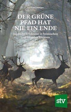 Der grüne Pfad hat nie ein Ende - Böttger, Gerhard