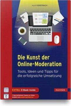 Die Kunst der Online-Moderation - Gerstbach, Ingrid;Gerstbach, Peter