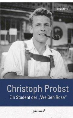 Christoph Probst - Mertz, Thomas